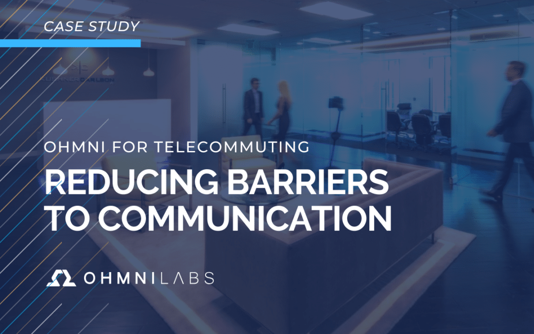 Ohmni for Telecommuting: Reducing Barriers to Communication