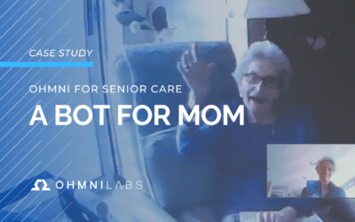OHMNI FOR SENIOR CARE: A BOT FOR MOM